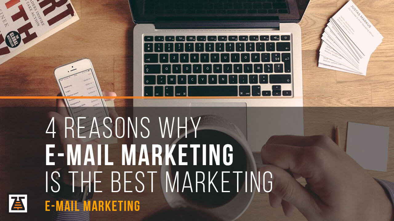 4 Reasons Why Email Marketing Is The Perfect Marketing