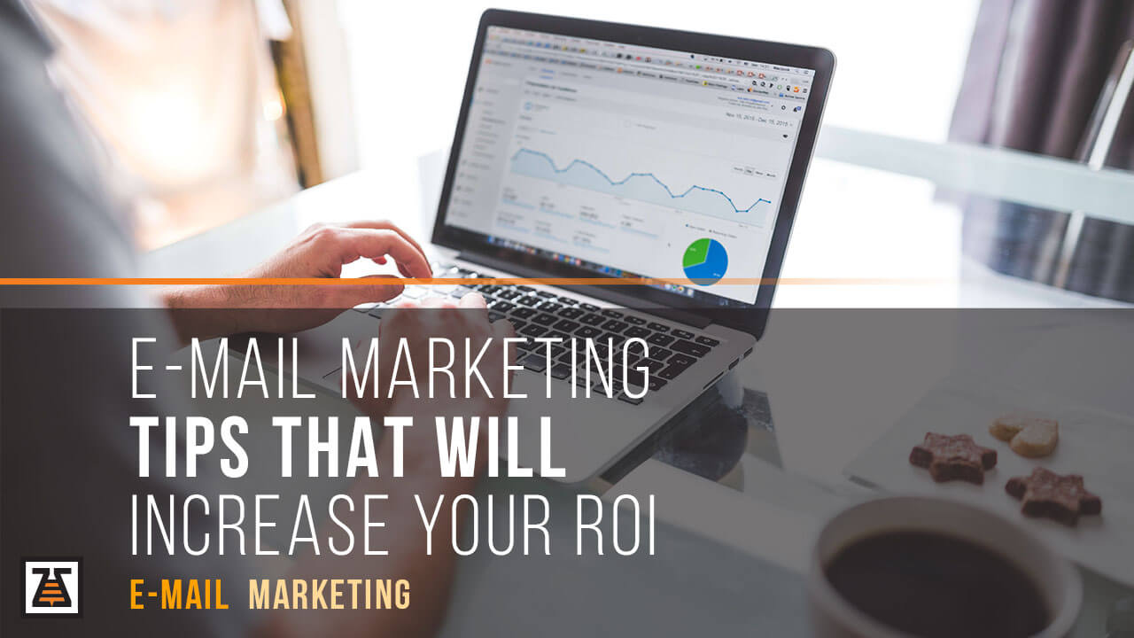 Email marketing tips that will help increase your ROI
