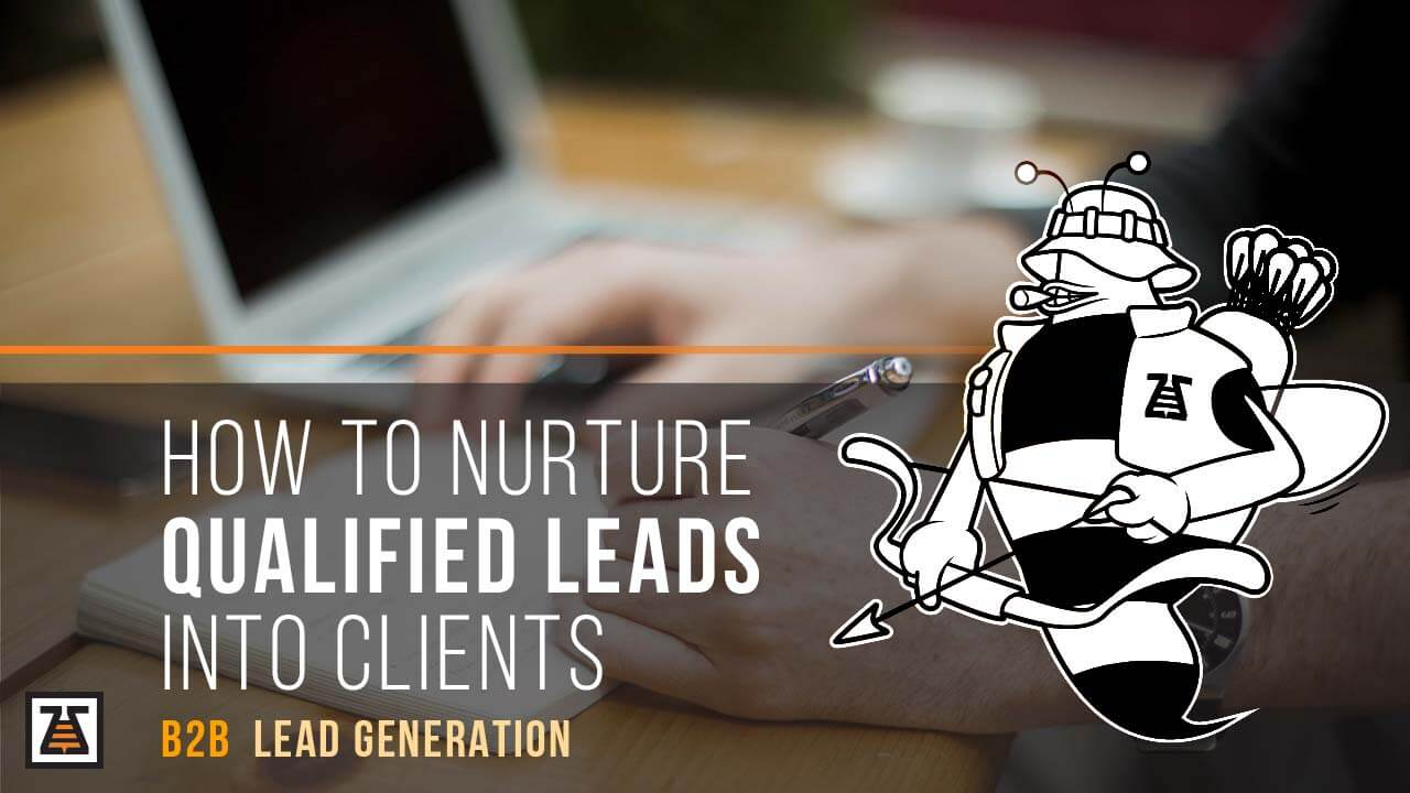 how to turn leads into clients with lead nurturing
