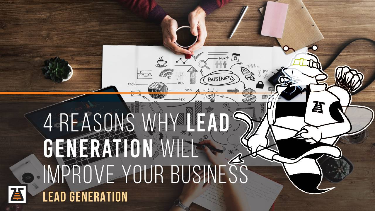 Reasons why lead generation will improve your business