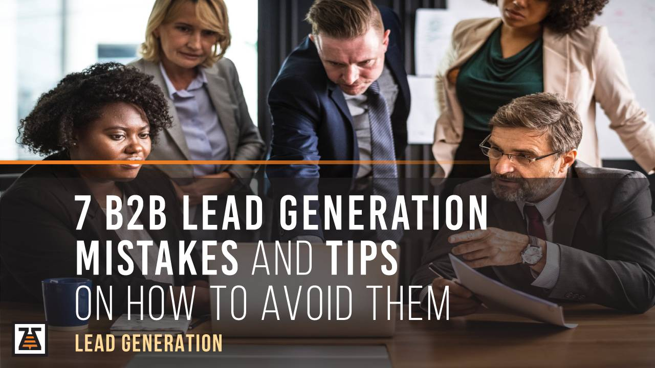 The most common 7 b2b lead generation mistakes and tips on how to avoid them