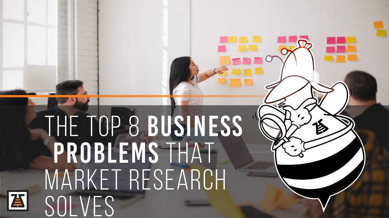 These are the top 8 business problems that market research solves.