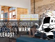Why SMEs Should Focus On Warm Leads?