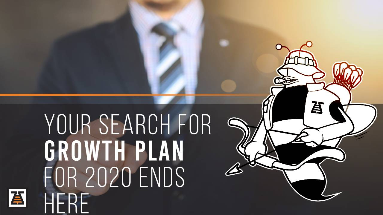 Your Search For Growth Plan for 2020 Ends Here