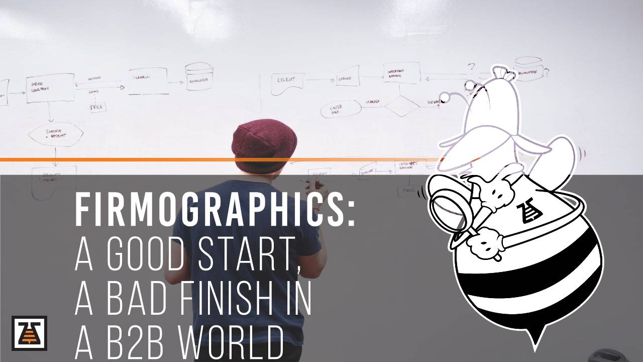 Firmographics: A Good Start, A Bad Finish in a B2B world