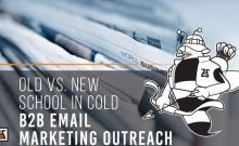 Old vs. New School in Cold B2B Email Marketing Outreach
