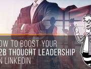 How to boost your b2b thought leadership on linkedin