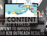 Best 3 types of content to improve your outreach results